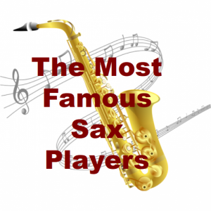 Famous Saxophone Players Part 2