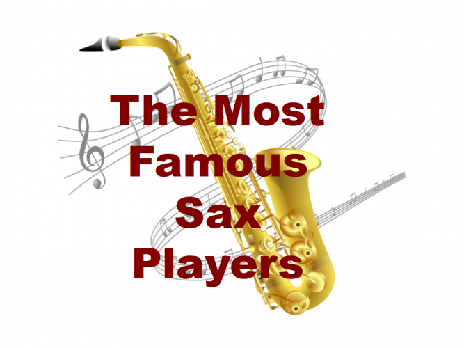The Most Famous Saxophone Players – Part 1