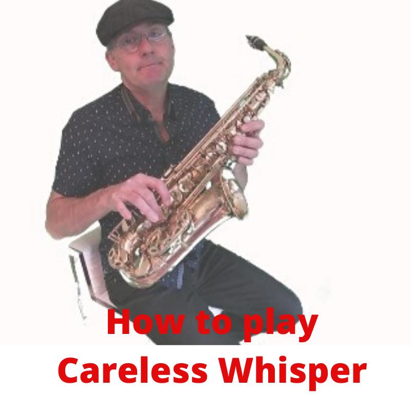 Careless Whisper Sax Notes